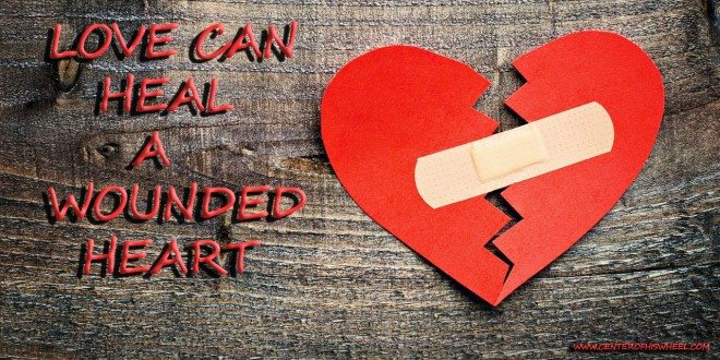 Love Can Heal A Wounded Heart