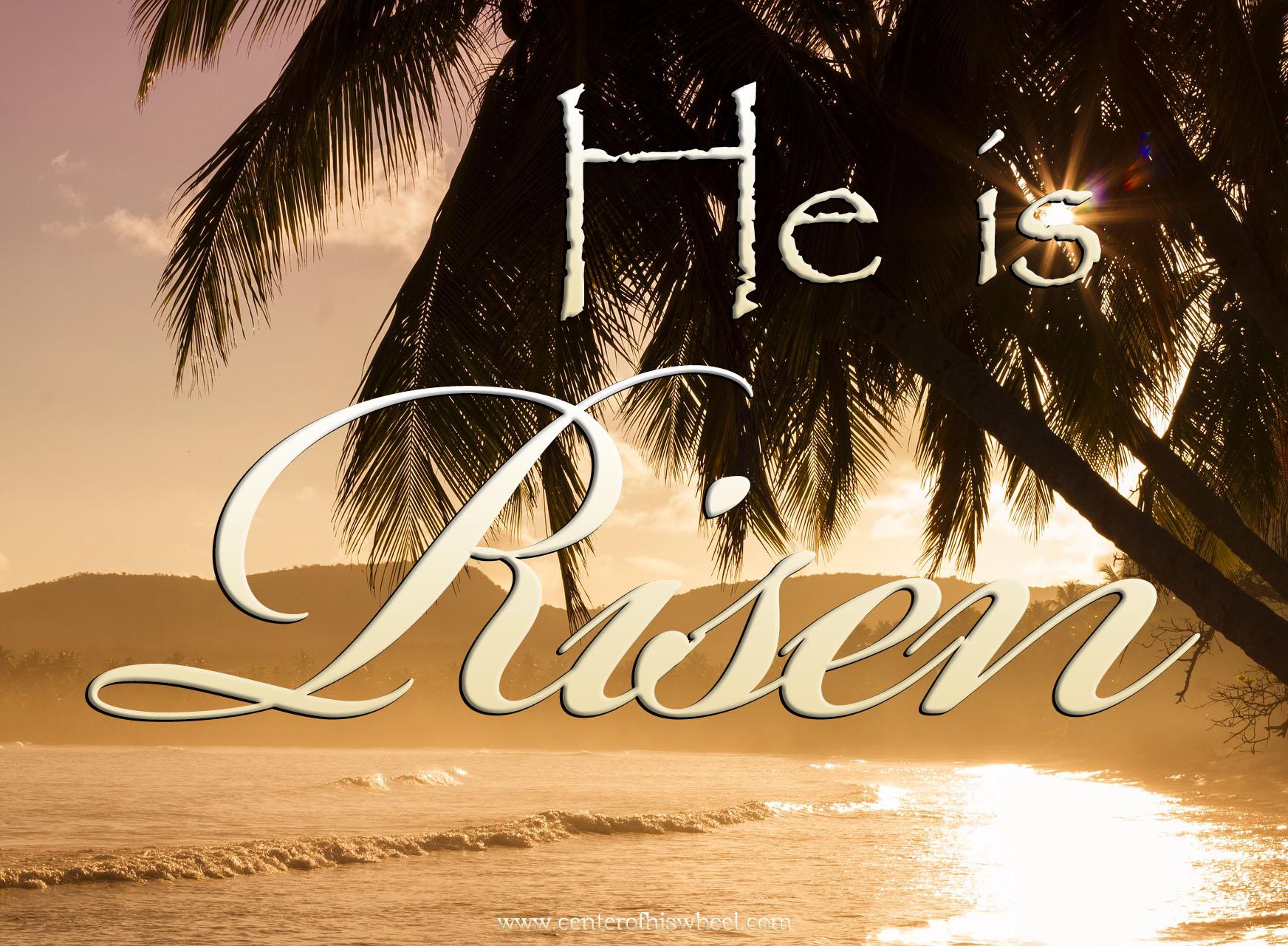 He is Risen 2017