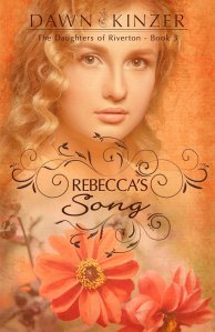Rebecca's Song by Dawn Kinzer